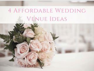 4 Affordable Wedding Venue Ideas