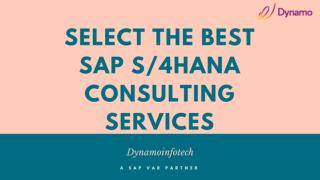 Tips to Choose the Best SAP S/4HANA Consulting Services