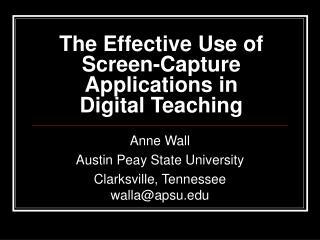 The Effective Use of Screen-Capture Applications in Digital Teaching