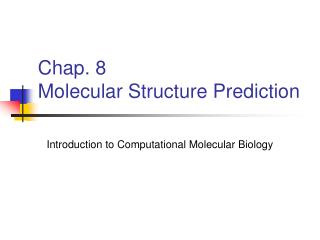 Chap. 8 Molecular Structure Prediction
