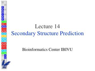Lecture 14 Secondary Structure Prediction