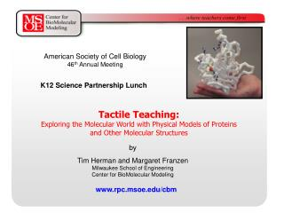 Tactile Teaching: Exploring the Molecular World with Physical Models of Proteins  and Other Molecular Structures