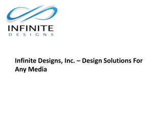 Infinite Designs, Inc Design Solutions For Any Media