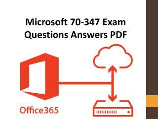 Valid Microsoft 70-347 Exam Dumps PDF | Latet 70-347 Exam Questions Answers PDF