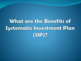 What are the Benefits of Systematic Investment Plan (SIP)? - Investallign