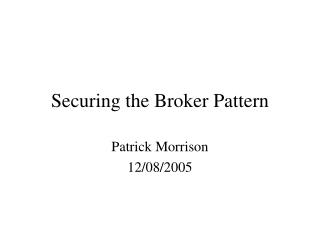 Securing the Broker Pattern