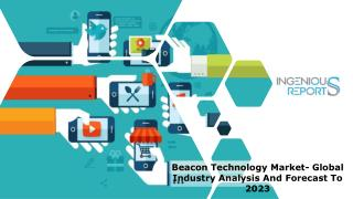 Beacon Technology Market - Industry Size, Trend, Share Analysis Report 2023