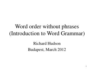 Word order  without phrases (Introduction to Word Grammar)