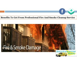 Benefits To Get From Professional Fire And Smoke Cleanup Service