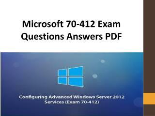 Real and Authentic 70-412 braindumps | Pass Microsoft 70-412 Exam Easily