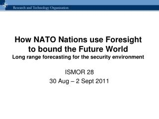 How NATO Nations use Foresight to bound the Future World  Long range forecasting for the security environment
