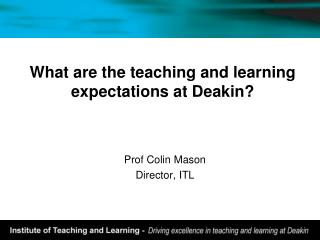 What are the teaching and learning expectations at Deakin?