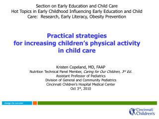 Kristen Copeland, MD, FAAP Nutrition Technical Panel Member,  Caring for Our Children, 3 rd  Ed. Assistant Professor of