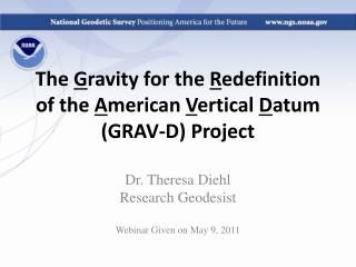 The  G ravity for the  R edefinition of the  A merican  V ertical  D atum (GRAV-D) Project