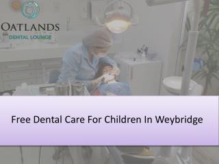 Free Dental Care For Children In Weybridge