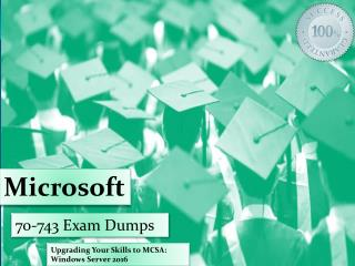 Real Exam Dumps Microsoft 70-743 100% Passing Assurance
