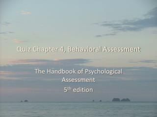 Quiz Chapter 4, Behavioral Assessment