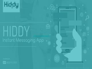 Hiddy-The Perfect Instant Messaging App
