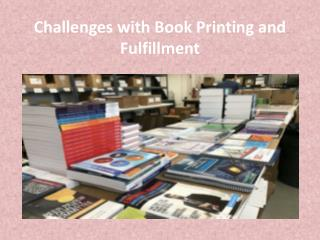 Challenges with Book Printing and Fulfillment