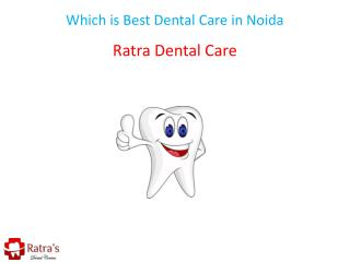 Which is Best Dental Care in Noida