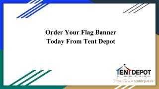 Order Your Flag Banner Today | Tent Depot | Quebec