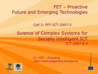 FET – Proactive   Future and Emerging Technologies Science of Complex Systems for  Socially Intelligent ICT ICT-2007.8