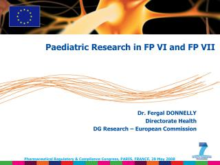 Dr. Fergal DONNELLY Directorate Health DG Research – European Commission