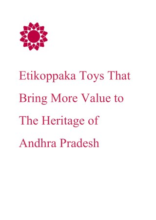 Etikoppaka Toys That Bring More Value to The Heritage of Andhra Pradesh