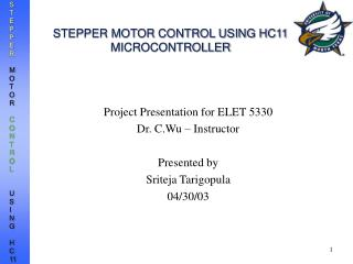 STEPPER MOTOR CONTROL USING HC11 MICROCONTROLLER