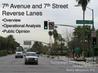 7 th  Avenue and 7 th  Street  Reverse Lanes