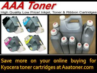 Save more on your online buying for Kyocera toner cartridges at Aaatoner.com