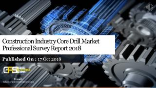 Construction Industry Core Drill Market Professional Survey Report 2018