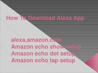 How To Download Alexa App And Amazon Echo Setup?