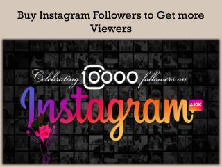 Buy Instagram Followers to Get more Viewers