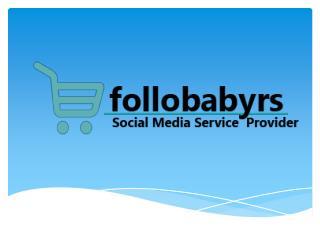 Follobabyrs social media marketing services
