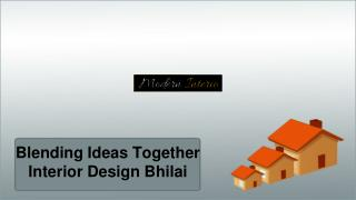 Blending Ideas Together - Interior Design Bhilai