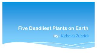 Most Deadly Plants around the World by Nicholas Zubrick