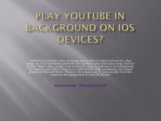Play Youtube Video in background in android and iOS