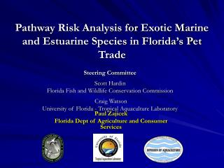 Pathway Risk Analysis for Exotic Marine and Estuarine Species in Florida's Pet Trade