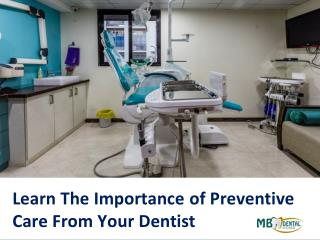 Learn the importance of preventive care from your dentist