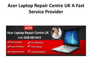 Acer Laptop Repair Centre UK: A Fast Service Provider