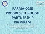 PARMA-CCSE PROGRESS THROUGH PARTNERSHIP PROGRAM