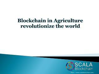 Blockchain in agriculture revolutionizes the world