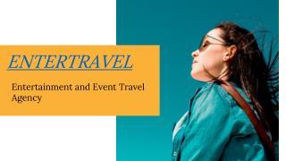 Enter Travel : Entertainment Travel Company for VIP