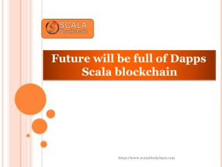 Future will be full of Dapps - Scala blockchain