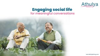Engaging social life for meaningful conversations