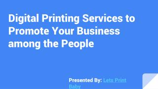 Digital Printing Services to Promote Your Business among the People