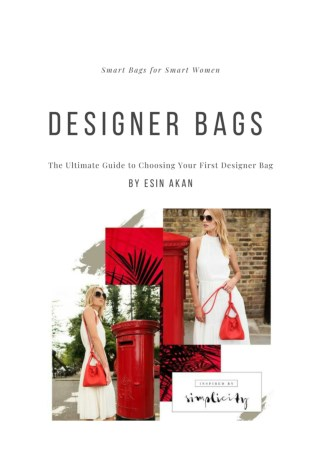The Ultimate Guide to Choosing Your First Designer Bag - Esin Akan