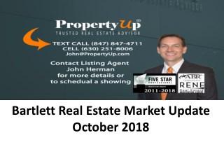 Bartlett Real Estate Market Update October 2018
