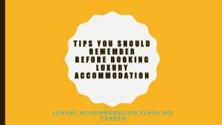 Tips You Should Remember Before Booking Luxury Accommodation